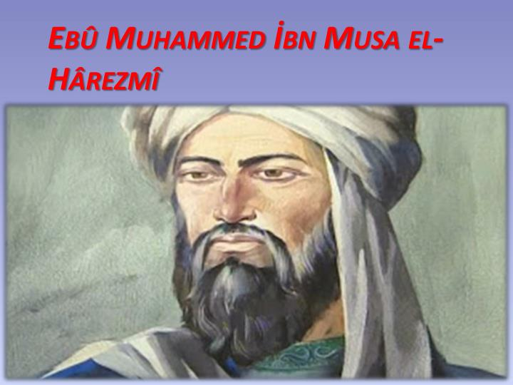 Ad:  eb-muhammed-bn-musa-el-h-rezm-n.jpg Gösterim: 317 Boyut:  42.7 KB